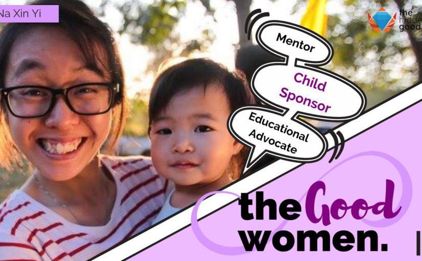 #TheGoodWomen: Na Xin Yi – Educational Advocate, Child Sponsor,Mentor