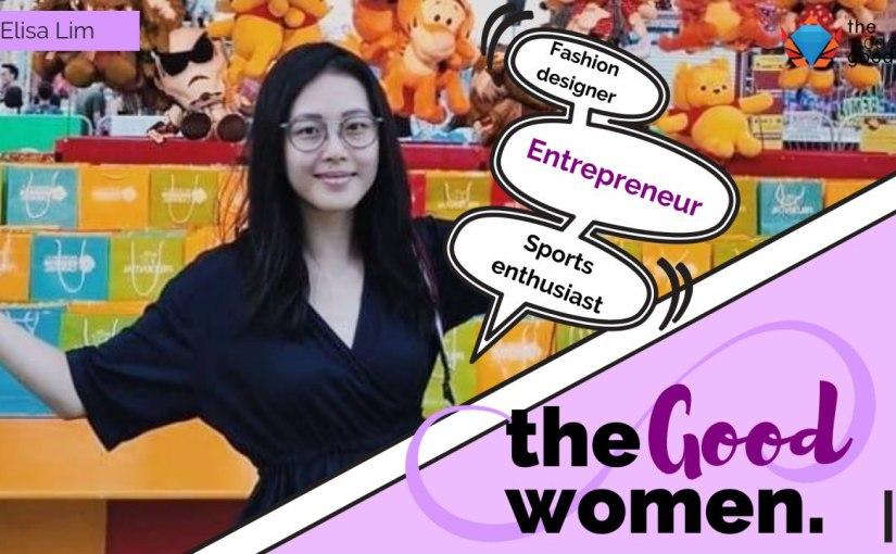 #TheGoodWomen: Elisa Lim- Fashion designer, Entrepreneur, Sportsenthusiast